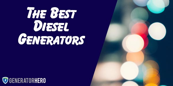 The Best Diesel Generators
