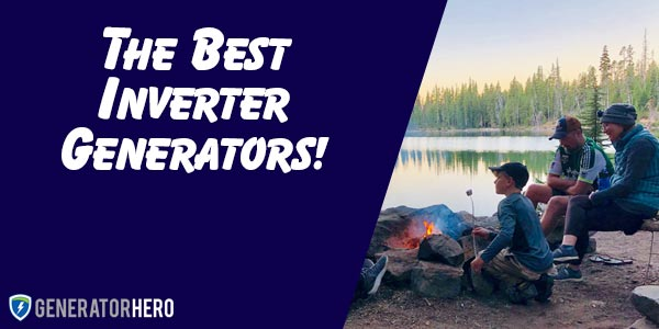 The Best Inverter Generators