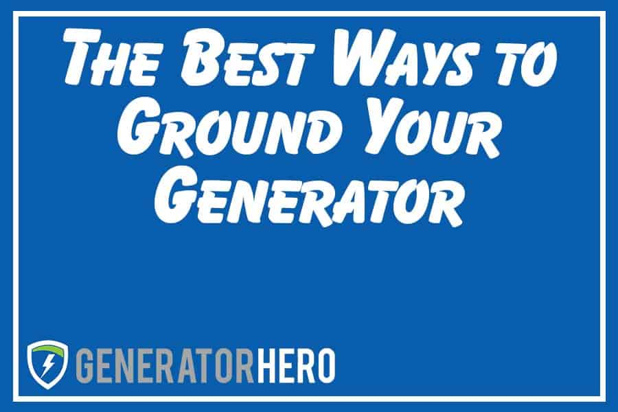 How To Ground Your Portable Generator Hero