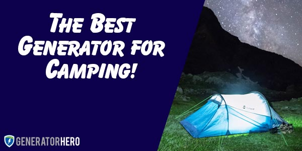 The Best Generator for Camping