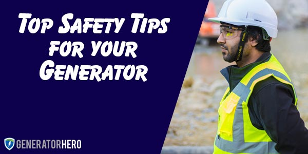 Top Portable Generator Safety Tips