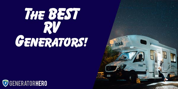 The Best RV Generators