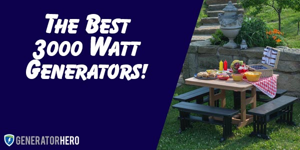 The Best 3000 Watt Generators