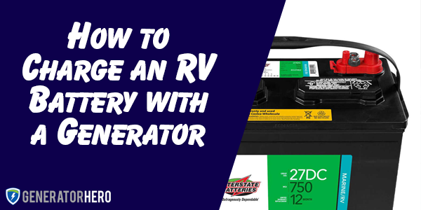 How to Charge an RV Battery with a Generator