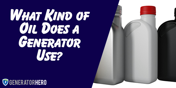 What Kind of Oil Does Generator Use