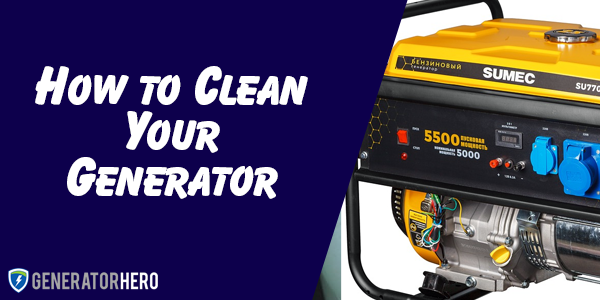 how to clean your generator