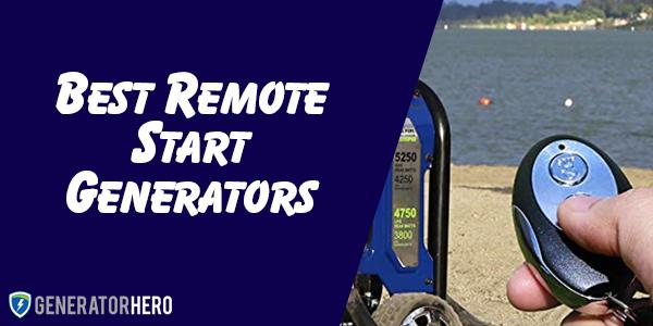 Best Remote Start Generators
