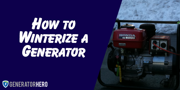 How to Winterize a Generator