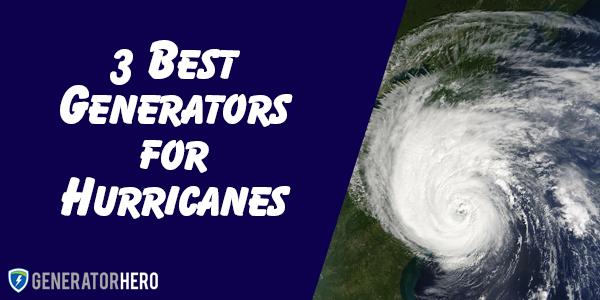 best generators for hurricanes
